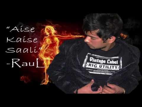 Hindi Rap--Aise Kaise Saali--RAUL