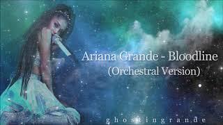 Ariana Grande - Bloodline (Orchestral Version)