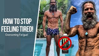 How to Overcome Having 'No Energy' and Feeling Tired All the Time! | Troy Casey