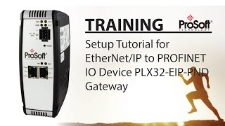 Set Up: EtherNet/IP to PROFINET IO Device PLX32-EIP-PND Gateway