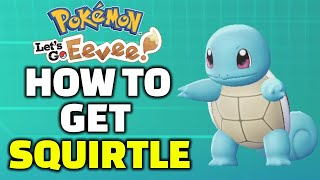 How To Get Squirtle | Pokemon Let's Go Eevee And Let's Go Pikachu