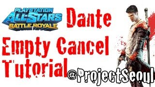 PlayStation All-Stars Battle Royale / PSASBR: Dante Empty Cancel Tutorial Video + 200AP Combo