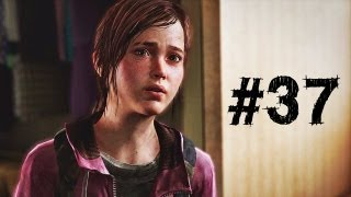 The Last of Us Gameplay Walkthrough Part 37 - Someone's Missing