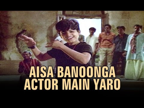 Aisa Banoonga Actor Main Yaro (Video Song) - Ghar Ghar Ki Kahani