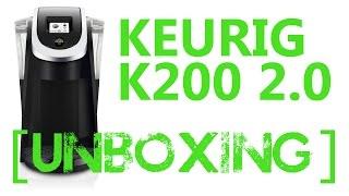 keurig k200 20 unboxing