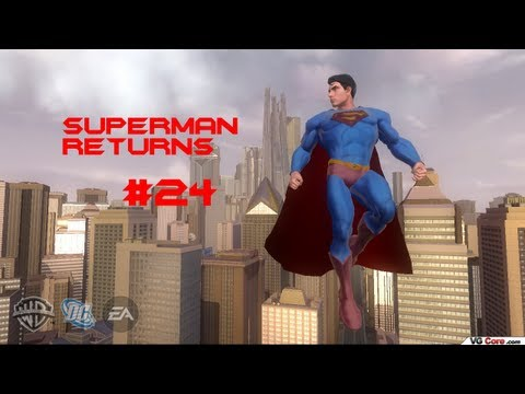 Let's Play Superman Returns Part 24- LAST STAND