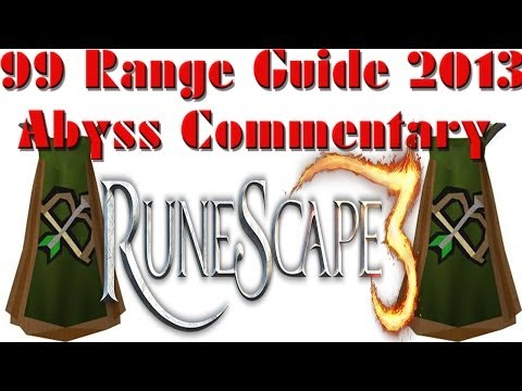 Runescape 3: 99 Range Guide Abyss 2013 Commentary