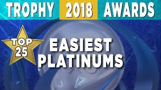 2018 Trophy Awards 🏆 Top 25 EASIEST PS4 Platinum Trophy Games of the Year