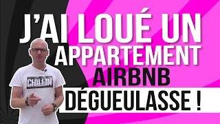 J'ai loué un appartement Airbnb DEGUEULASSE