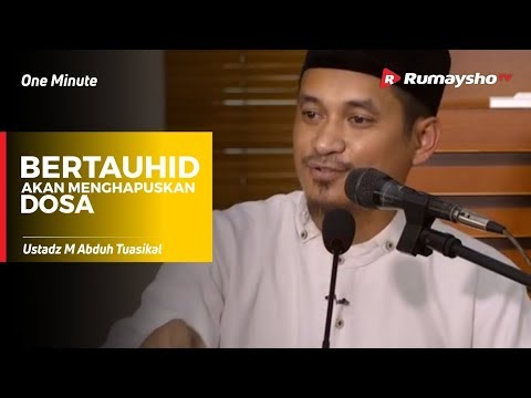 One Minute : Bertauhid Akan Menghapuskan Dosa - Ustadz M Abduh Tuasikal