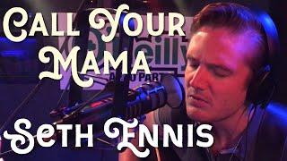 Seth Ennis Call Your Mama
