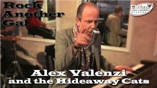 Alex Valenzi and the Hideaway Cats  - Rock Another Gal - El Toro Records Music Video