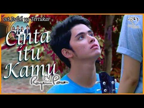 Download Lagu Cinta Itu Kamu - ost sinetron Jodoh yang Tertukar SCTV - by Rayen Pono ( Dito Royani Ruby Doel ) MP3 Free