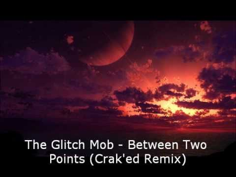 Glitch mob between two points download google