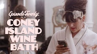 Episode Twenty: Coney Island Wine Bath