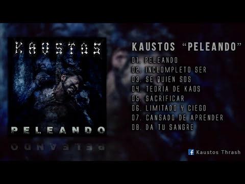 Kaustos - Peleando [ Full Album ]