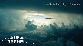 Laura Brehm Awake Dreaming Ak Remix