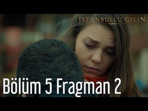 İstanbullu Gelin 5. Bölüm 2. Fragman