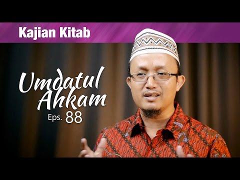 Kajian Kitab : Umdatul Ahkam , Episode 88 - Ustadz Aris Munandar