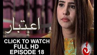 Aitebaar Episode 18