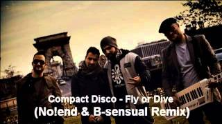 Compact Disco - Fly or Dive (No!end & B-sensual Remix)
