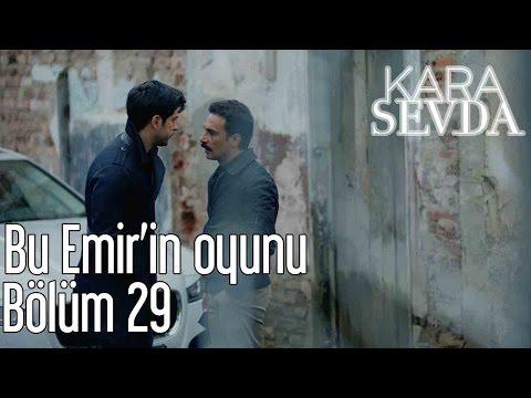 Kara Sevda 29. Bölüm - Bu Emir'in Oyunu