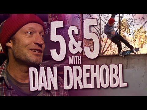 5&5 with Dan Drehobl