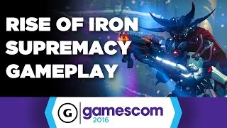 Destiny: Rise of Iron Supremacy Gameplay - Gamescom 2016