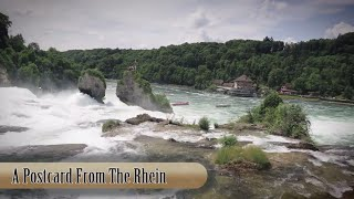 A Postcard From The Rhine Falls, Switzerland