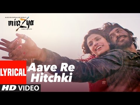 AAVE RE HITCHKI Lyrical Video Song | MIRZYA | Latest Hindi Video Song 2016