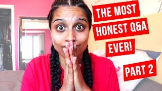 The Most Honest Q&A Ever! - Part 2
