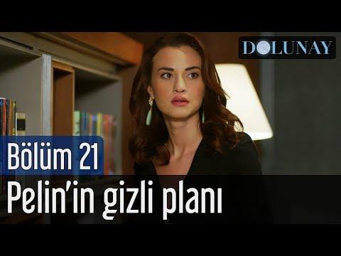 Dolunay 21. Bölüm - Pelin'in Gizli Planı