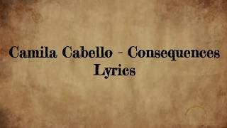Download Lagu Camila Cabello - Consequences (Lyrics) Gratis STAFABAND