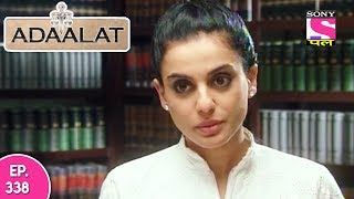 Adaalat - अदालत - Episode 338 - 27th August, 2017