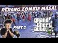 GTA 5 ZOMBIE SURVIVAL MOD | Misi Penyelamatan - Part 2 MP3