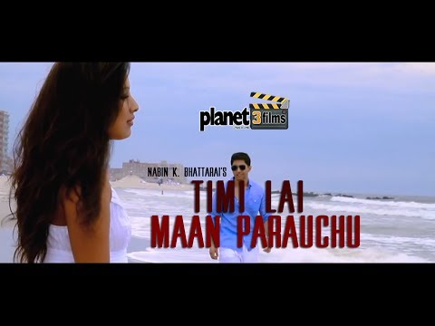 Timilai Mann parauchu by Nabin k. Bhattarai OFFICIAL VIDEO