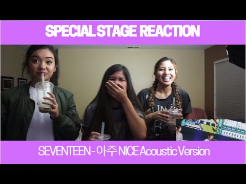 SPECIAL STAGE REACTION | SEVENTEEN - 아주 NICE Acoustic Version