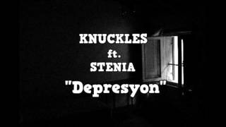 Knuckles ft. Stenia - Depresyon (2016)