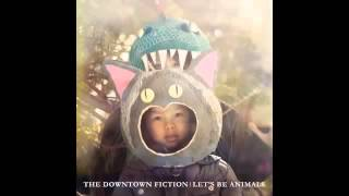 Watch Downtown Fiction Lets Be Animals video