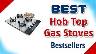 5 Best Hobtop Gas Stoves in India with Price   2019   Has TV