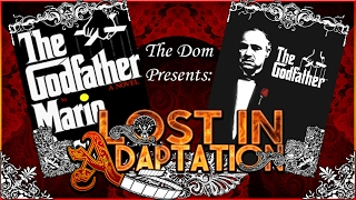 The Godfather, Lost in Adaptation ~ The Dom