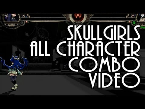 Skullgirls All Character Combo Video