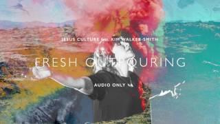 Download Lagu Jesus Culture - Fresh Outpouring ft. Kim Walker-Smith (Audio) Gratis STAFABAND