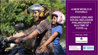 A New World is Possible: Gender Lens and Social Inclusion Philanthropy in a Time of COVID-19