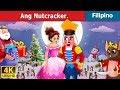 Ang Nutcracker | Kwentong Pambata | Mga Kwentong Pambata | Filipino Fairy Tales
