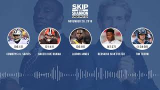 UNDISPUTED Audio Podcast (11.29.18) with Skip Bayless, Shannon Sharpe & Jenny Taft   UNDISPUTED