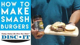 Best Smash Burger Recipe - DISC IT