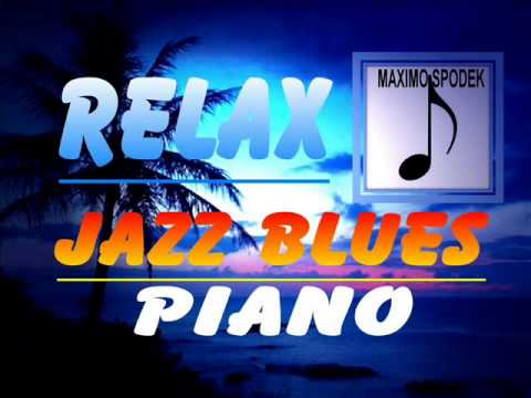 RELAX , JAZZ BLUES PIANO Music Videos