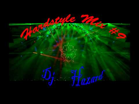 Hardstyle Mix #9 -Dj Hazard