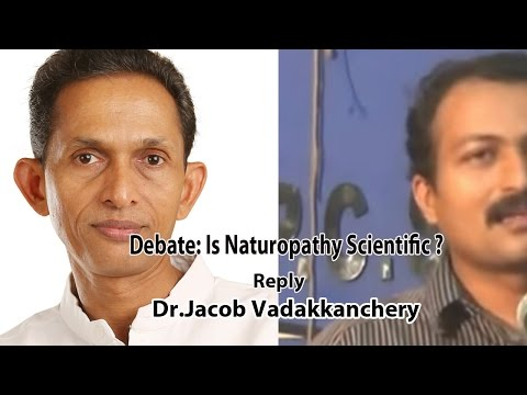 Debate: Is Naturopathy Scientific ? Dr Augustus Moris -Reply-Dr.Jacob Vadakkanchery